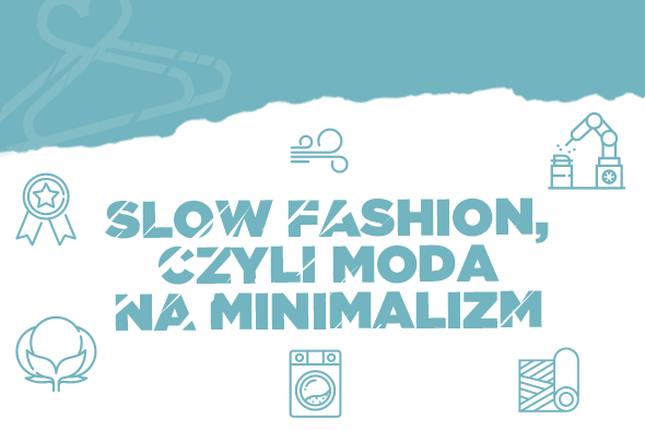 Slow fashion, czyli moda na minimalizm