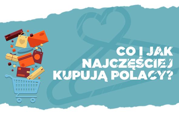 Co i jak najczęściej kupują Polacy?